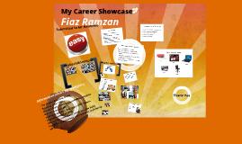 Copy of My Career SHowcase - Fiaz Ramzan