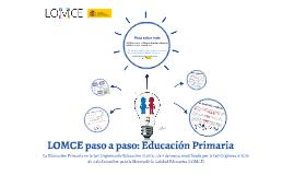 Copy of LOMCE paso a paso: Educación Primaria