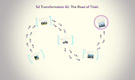 S2 Transformation 02: The Road of Trials