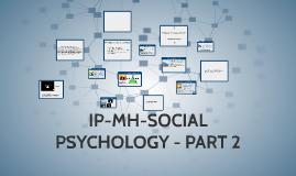SOCIAL PSYCHOLOGY - PART 2