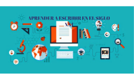 APRENDER A ESCRIBIR EN EL SIGLO XXI
