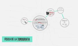 FISICA DE LA TOMOGRAFIA