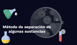 Metódo de separación de sustancias