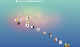 Focus on Reading- Super 6