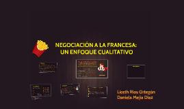 NEGOCIACIÓN A LA FRANCESA: