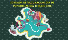 JORNADA DE VACUNACION 30 DE JULIO 2016