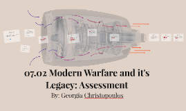 07.02 Modern Warfare and it's Legacy: Assessment