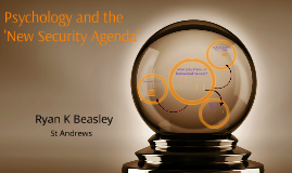 Global Security: Psychology and the New Security Agenda