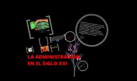 LA ADMINISTRACION HACIA EL SIGLO XXI