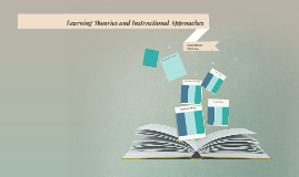 Copy of Learning Theories and Instructional Approaches