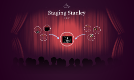 Staging Stanley