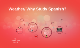 Weather/ Why Study Spanish?
