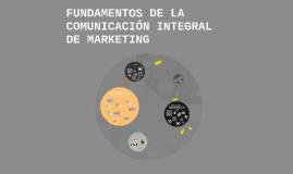 FUNDAMENTOS DE LA COMUNICACION INTEGRAL DE MARKETING