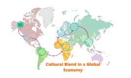 Cultural Blend in a Global Economy