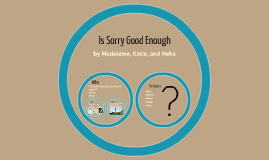 Is Sorry Good Enough
