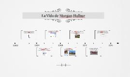 La Vida de Morgan Halbur