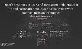 Speech outcomes at age 5 and 10 years in unilateral cleft li