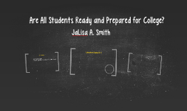 Are All Students Ready and Prepared for College?