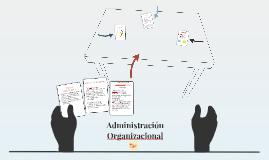 Administración Organizacional