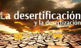 La desertificación y la desertización