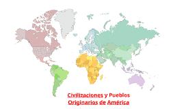 Civilizaciones y Pueblos Originarios de América