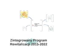 Zintegrowany Program Rewitalizacji 2015-2022 (wersja ogólna)