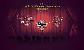 Eventos institucionales, corporativos o Empresariales