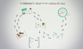 La Relacion by Alvar Nunez Cabeza de Vaca