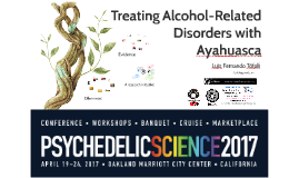 Treating Alcohol-Related Disorders with Ayahuasca