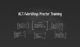 Copy of ACT/WorkKeys Proctor Training