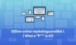 Offline-online marketing szemlélet I.
