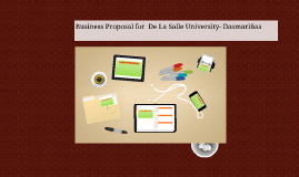 Business Proposal for  De La Salle University- Dasmariñas