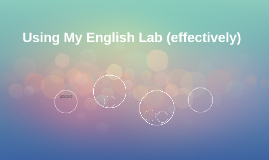 Using My English Lab (effectively)