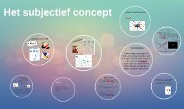 Copy of Het subjectief concept