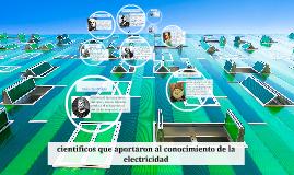 científicos que aportaron al conocimiento de la electricidad