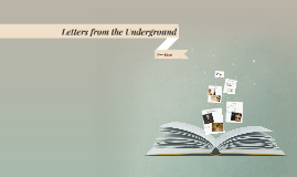 Letters from the Underground
