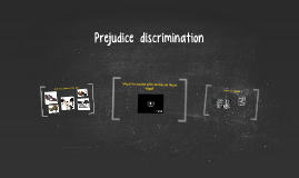 Prejudice  discrimination