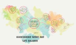 Maintaining work and life balance