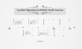 Loyalist Migrations to British North America
