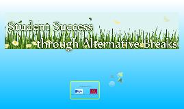 Student Success Through Alternative Breaks