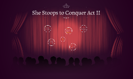 She Stoops to Conquer Act II