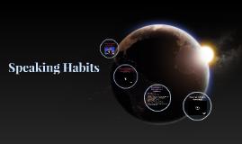 Speaking Habits