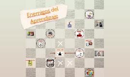 Copy of ENEMIGOS DEL APRENDIZAJE