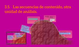 3.5.   Las secuencias de contenido, otra unidad de análisis.