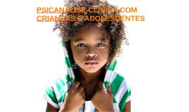 PSICANÁLISE CLÍNICA COM CRIANÇAS E ADOLESCENTES