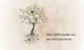 How JIBS made me an entrepreneur.