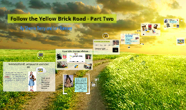 Follow the Yellow Brick Road Part 2