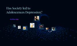Has Society led to Adolescences Depression?