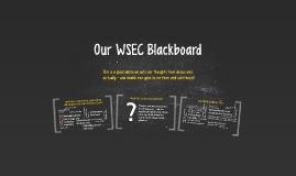 Our WSEC Blackboard Day 1