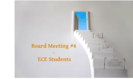 Board Meeting #4 - ECE Students